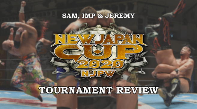 New Japan Cup 2020 Review, Top Matches & Final Prediction with Sam, Imp & Jeremy Donovan